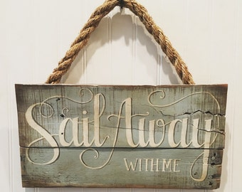 Sail Away with Me Rustic Sign, Hand Painted Sign, Nautical Sign