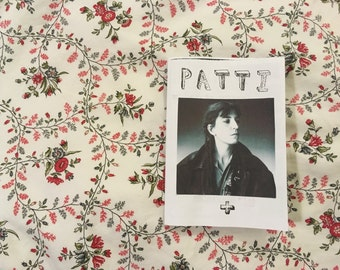 PATTI + //  A Patti Smith 'Just Kids' Fanzine