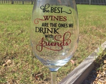Custom wine glass - vinyl decorated wine glass friends/family