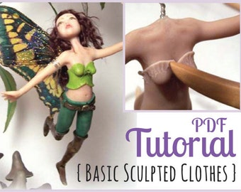 Basic Sculpted Clothes PDF Tutorial, Sculpting Easy Clothing for OOAK Fairy or Art Doll, Instant Download