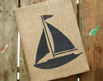 Sailboat -  Burlap Journal  - Refillable Journal Cover  - Notebook included -  Lined or Blank - Nautical Journal - Sailboat Journal