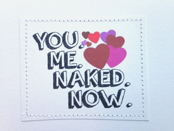 Hot sexy card for your honey. You. Me. Naked. Now.