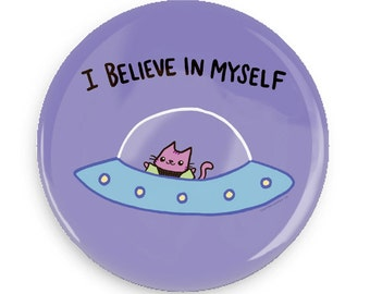 Cute Pinback Button Alien Cat Button Outer Space I Believe in Myself Cute Cat Magnet Funny Gift Idea Pin Game Flair