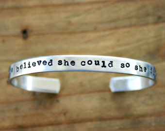 She Believed She Could So She Did bracelet - Inspirational quote cuff bracelet. Ready to Ship. Back to school gift for daughter - SALE