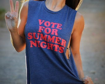 Vote for Summer Nights. Crew Neck Boyfriend Muscle Tee. Made in the USA. Summer Tank Top. 4th of July Shirt. Customizable Tank Top.