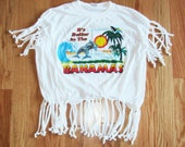 It's better in the Bahamas Vintage Fringe Beach Tee