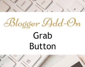 Blog Grab Button / Custom Blog Upgrade
