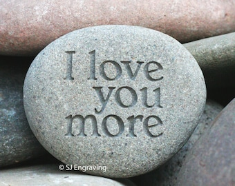 I love you more - paperweight size - gift for loved one or family - Ready to ship gift stone