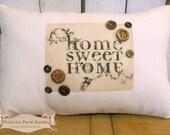 Home Sweet Home Farmhouse Coffee stained Vintage charm  feed/ flour sack pillow Prairie Prim charm ECS RDT