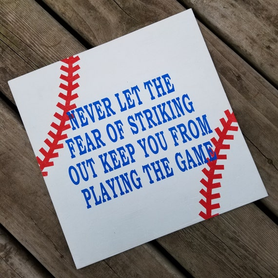 Never let the Fear of Striking out Keep you From Playing the Game 12 x 12 Canvas Hand Painted Sign