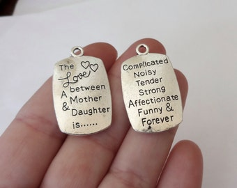 "4  ""The love between a Mother & Daughter is... Complicated Noisy Tender Strong Affectionate Funny Forever"" Message Charms 34x20x3mm"