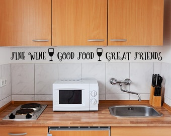 Food Decals, Kitchen Wall decor, Fine Wine, Vinyl Wall Decal Words, Great Friends, Apartment decor, Removable decals, Tuscan Wine Quotes
