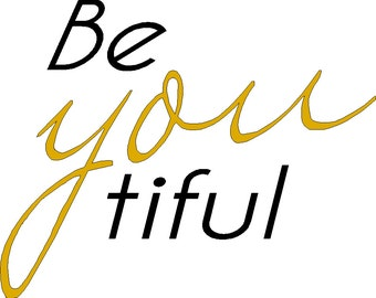 Be YOU tiful iron on decal in two colors  DECAL ONLY