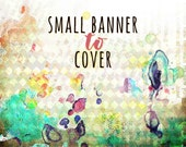 Etsy Shop SMALL BANNER to COVER