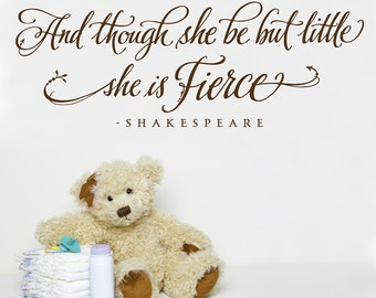 And though she be but little she is fierce wall art - vinyl lettering - And though she be but little - calligraphy design