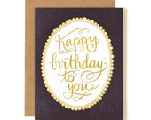 Happy Birthday To You Gold Foil Letterpress Card//1canoe2