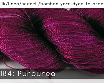 DtO 184: Purpurea on Silk/Linen/Seacell/Bamboo Yarn Custom Dyed-to-Order