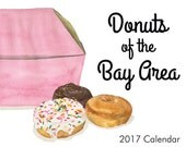 Donuts of the Bay Area 2017 Calendar - An Illustrated Wall Calendar of Doughnuts for the Fried Dough Fanatic and Foodie