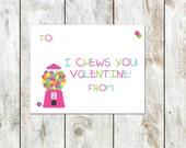 I Chews You Valentine - Gumball Valentines - Gum Valentine - Class Valentine - Printable Valentine