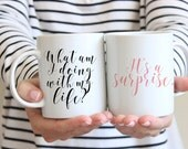 What am I doing with my life? It's a Surprise - 2 sided mug - 11 oz or 15 oz - Pop Culture