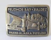 Prudhoe Bay Valdez Trans Alaska Pipeline Belt Buckle by Anacortes Brass Works 1977 Made in the USA