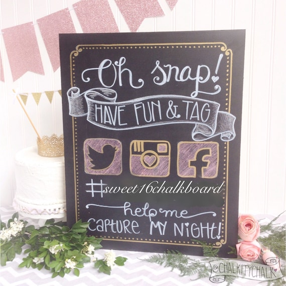 oh snap hashtag your day hand lettered sweet 16 chalkboard