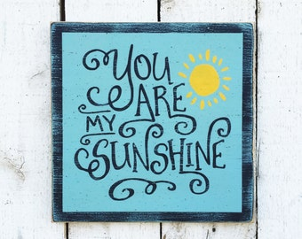 You are my sunshine typography word art wood sign/children's song/gift for grandchild/distressed rustic baby nursery decor