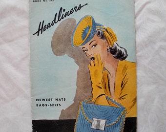 Vintage crochet pattern book, Headliners no. 215, hats, handbags, belts, 1940s, 1944