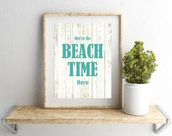 Printable Beach Wall Art, We're on Beach Time, 8x10 Instant Download, Summer Print, Beach House Decor Wall Art Poster, Beach Summer Quote