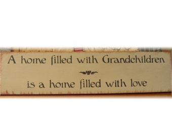 A home filled with Grandchildren is a home filled with love wood sign