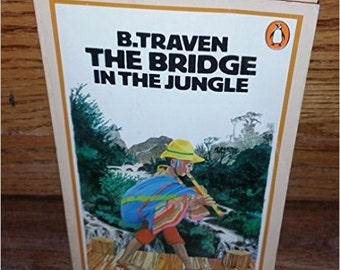 The Bridge In The Jungle by B. Traven Vintage Paperback Book