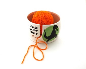 T-Rex yarn bowl, T-Rex Can't knit, extra large ceramic yarn bowl, T rex knit bowl, knitting supplies, white, funny gift for maker
