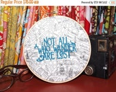 "CHRISTMAS SALE Not All Who Wander Are Lost - 6"" Custom Embroidery Hoop in Paris Map"