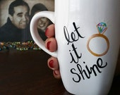 "Bride - Bride To Be - Engaged - Hand Painted Coffee Mug ""Let It Shine"""