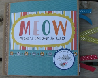MEOW - Means I Love You in Kitty  --- Cat Scrapbook