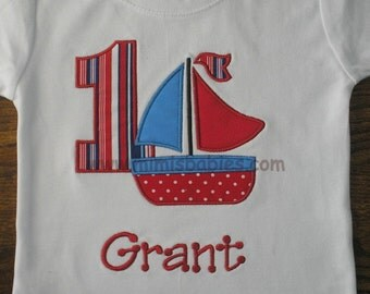 Sailboat Birthday Shirt  Sail Boat, First Second Third Birthday, Monogrammed Free