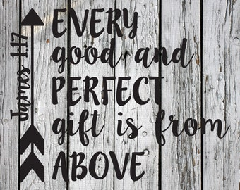 SVG, PNG, DXF Cut File, Every Good and Perfect Gift is from Above, Silhouette Cut File, Cricut Cut File, Scripture, Bible Verse, James 1:17
