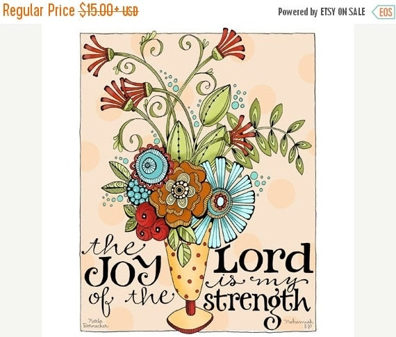 ON SALE... Joy of the Lord 8x10 or 11x14 Christian Inspirational Bible Verse Scripture Art Print