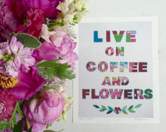 Live on Coffee and Flowers Mixed Media Handlettered Art Print Gifts Under 25 Home Decor Gifts for Her