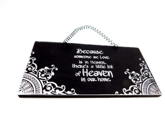 Because someone we love  is in HEAVEN - Wood Sign Black and Silver
