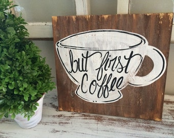 but first coffee wooden sign - hand painted distressed wooden sign - coffee wooden sign