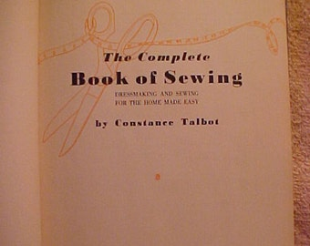 The Complete Book of Sewing - Constance Talbot - 1943 - Hardcover