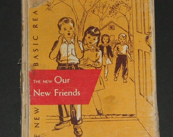 1951 The New Our New Friends - vintage Dick and Jane 1st grade reader