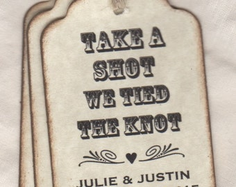 50 Take A Shot We Tied The Knot Personalized Wedding Favor Tags For Shot Glass Liquor Wine Bottle Labels - Rustic Vintage Style