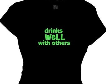 Do you Drink Wine, Mugs o Beer This Women's Drinks Well With Others Drinking Message Tee Shirt, Funny Quotes party t-shirt  rocks