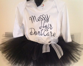 Messy Hair Don't Care, Messy Hair Don't Care Tutu, Baby Tutu Outfit, Newborn Tutu