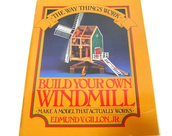 Build Your Own Windmill, How To Build A Model Windmill By Edmund V. Gillon, Jr.