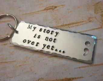 My Story Is Not Over Yet - Hand Stamped Key Chain w/ the Semi Colon Punch Out / Depression Awarness / Semicolon / Strong Aluminum