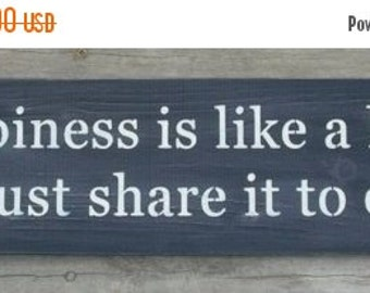 ON SALE TODAY Happiness Is Like A Kiss .... Wooden Sign You Pick Colors