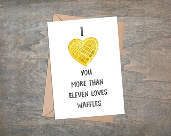 Stranger Things fans! I love you more than Eleven loves waffles - Stationary - Note cards - Anniversary - Watercolor waffle